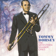 The Seventeen Number Ones - Tommy Dorsey