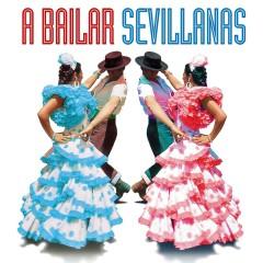 A Bailar Sevillanas: 40 Sevillanas Inolvidables - Various Artists