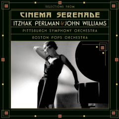 Selections from Cinema Serenade/Cinema Serenade 2 - Itzhak Perlman