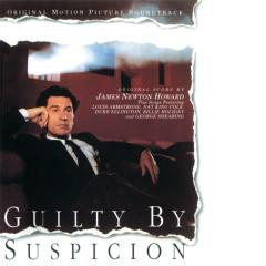 Guilty By Suspicion (Original Motion Picture Soundtrack) - James Newton Howard