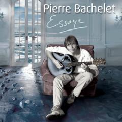 Essaye - Pierre Bachelet