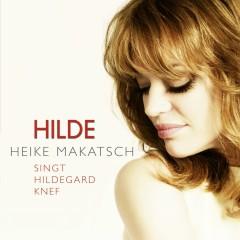 Hilde - Heike Makatsch singt Hildegard Knef - Heike Makatsch