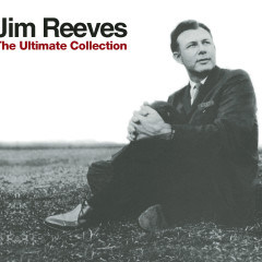 The Ultimate Collection - Jim Reeves