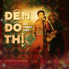 Đêm Đô Thị (Remix) (Single) - Hồ Quang Hiếu, DJ Future