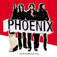 It's Never Been Like That (Deluxe Verison) - Phoenix