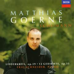 Schumann: Liederkreis Op. 39; 12 Gedichte - Matthias Goerne, Eric Schneider