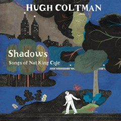 Shadows - Songs of Nat King Cole - Hugh Coltman