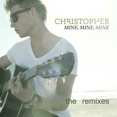 Mine, Mine, Mine (The Remixes) - Christopher