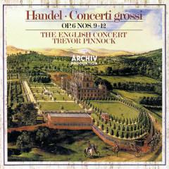Handel: Concerti Grossi, Op.6, Nos.9-12 - Simon Standage, Elizabeth Wilcock, Anthony Pleeth, Robert Woolley, The English Concert