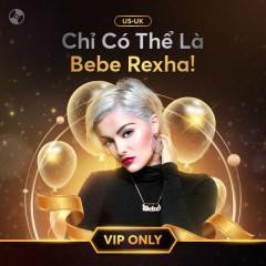 Chỉ Có Thể Là Bebe Rexha - Bebe Rexha