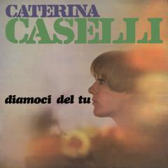 Diamoci del tu - Caterina Caselli