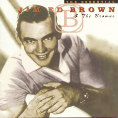 The Essential Jim Ed Brown And The Browns - The Browns, Jim Ed Brown