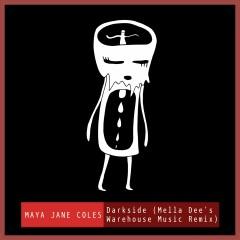 Darkside (feat. Chelou) [Mella Dee's Warehouse Music Remix] - Maya Jane Coles, Chelou