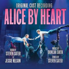 Alice By Heart (Original Cast Recording) - Duncan Sheik, Steven Sater