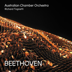 Beethoven - Australian Chamber Orchestra, Richard Tognetti