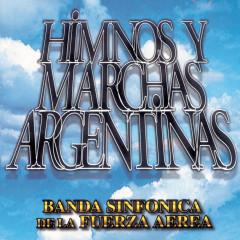 Himnos y Marchas Argentinas - Banda Sinfónica de la Fuerza Aérea Argentina