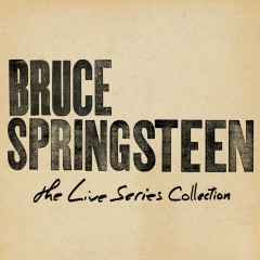 The Live Series Collection - Bruce Springsteen