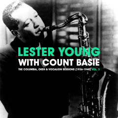 The Columbia, Okeh & Vocalion Sessions (1936-1940) Vol. 3 - Lester Young, Count Basie