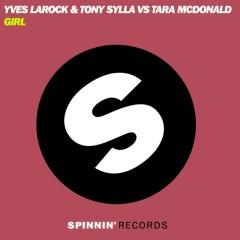 Girl (Remixes) - Yves Larock, Tony Sylla, Tara McDonald