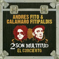 2 son multitud - Fito y Fitipaldis, Andres Calamaro