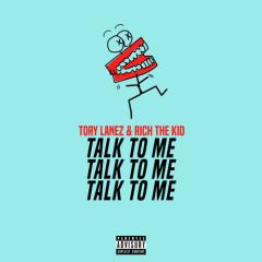 Talk To Me (Single) - Tory Lanez, Rich The Kid