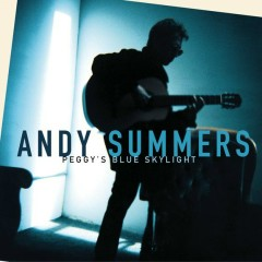 Peggy's Blue Skylight - Andy Summers