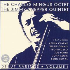 Debut Rarities, vol. 1 - The Charles Mingus Octet, The Jimmy Knepper Quintet