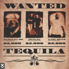 Tequila - Mariana BO, Jetlag Music, Lazy Bear