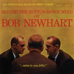 Behind The Button-Down Mind Of Bob Newhart - Bob Newhart