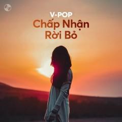 Chấp Nhận Rời Bỏ - Hòa Minzy, Thương Võ, Bích Phương, Phạm Quỳnh Anh
