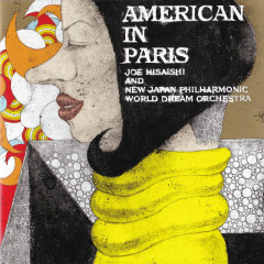 AMERICAN IN PARIS - Joe Hisaishi, New Japan Philharmonic World Dream Orchestra