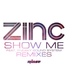 Show Me (feat. Sneaky Sound System) [Remixes] - DJ Zinc, Sneaky Sound System