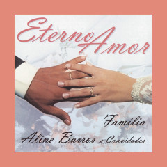 Eterno Amor - Família - Aline Barros
