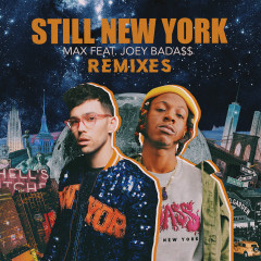 Still New York (Remixes) - MAX, Joey Bada$$