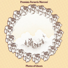 Photos Of Ghosts - Premiata Forneria Marconi