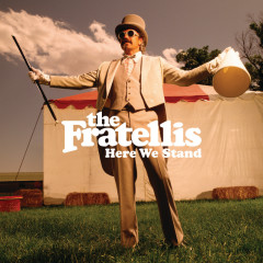 Here We Stand (other BPs international) - The Fratellis