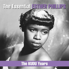 The Essential Esther Phillips - The KUDU Years