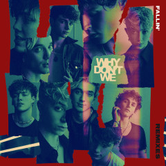 Fallin' (Adrenaline) [Remixes] - Why Don't We