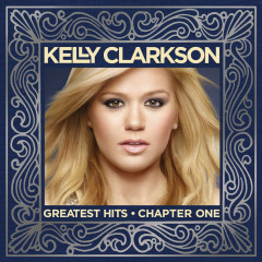 Greatest Hits - Chapter One - Kelly Clarkson