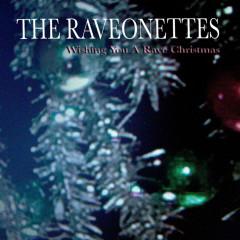 Wishing You A Rave Christmas - The Raveonettes