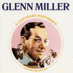 Legendary Performer - Glenn Miller
