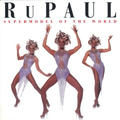 Supermodel To The World - RuPaul