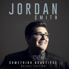 Something Beautiful (Deluxe Version) - Jordan Smith