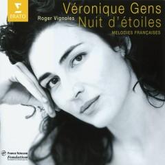 Nuit d'étoiles - Mélodies françaises - Veronique Gens, Roger Vignoles