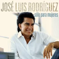 Sólo para Mujeres - José Luis Rodriguez