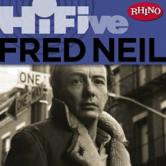 Rhino Hi-Five: Fred Neil - Fred Neil