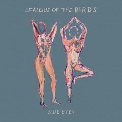 Blue Eyes - Jealous Of The Birds