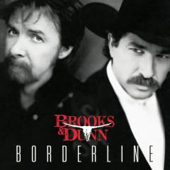 Borderline - Brooks & Dunn