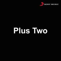 Plus Two (Original Motion Picture Soundtrack) - Jai