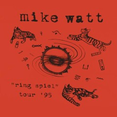 Ring Spiel Tour '95 (Live) - Mike Watt